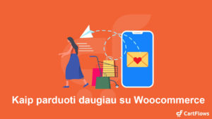 Kaip parduoti daugiau su Woocommerce